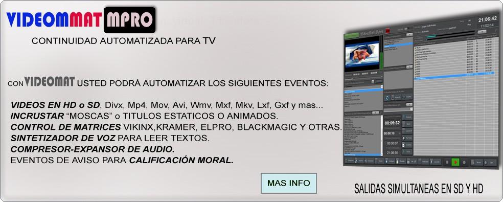 Sistema profesional para automatizar la continuidad en su TV.  Control de matrices, titulación profesional CG.